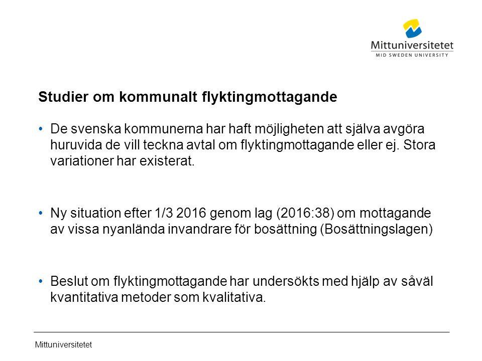 Mittuniversitetet Studier om kommunalt flyktingmottagande De svenska kommunerna har haft möjligheten att själva avgöra huruvida de vill teckna avtal om flyktingmottagande eller ej.