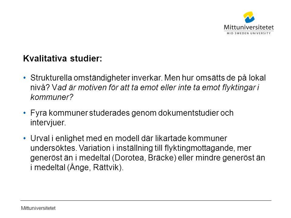 Mittuniversitetet Kvalitativa studier visar: Positiva kommuner anger:  Symboliska skäl: ska dra vårt strå tills stacken , humanitära skäl .