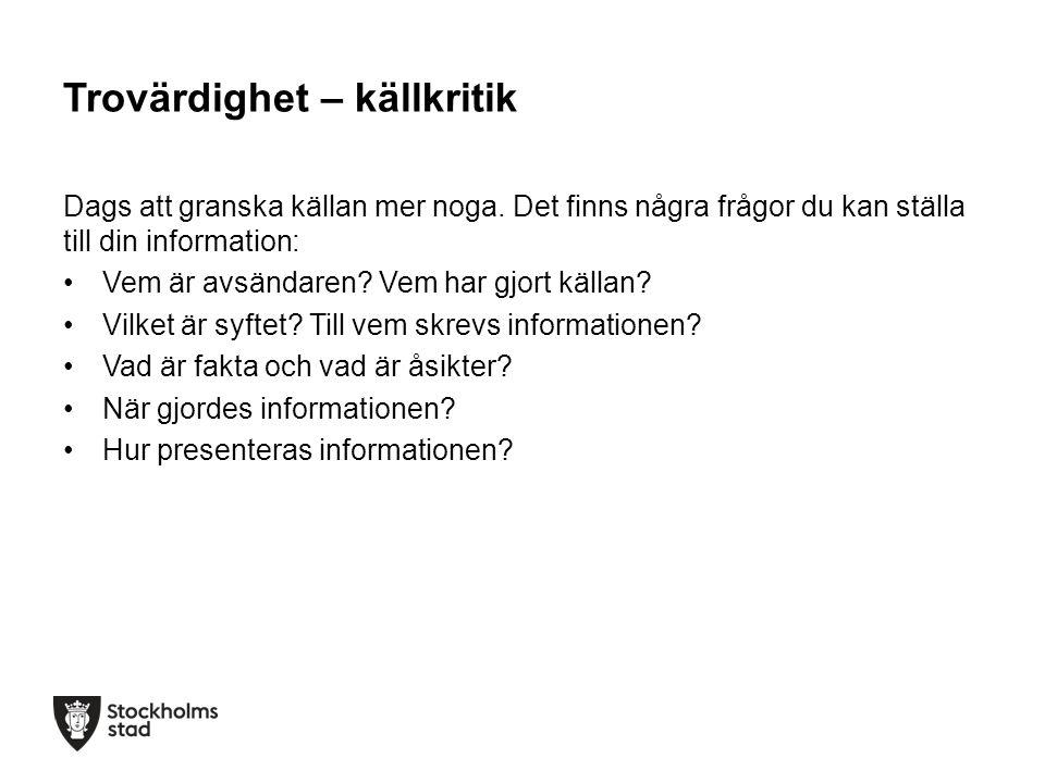 Trovärdighet – källkritik Dags att granska källan mer noga.