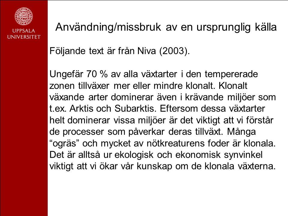 Användning/missbruk av en ursprunglig källa Följande text är från Niva (2003).