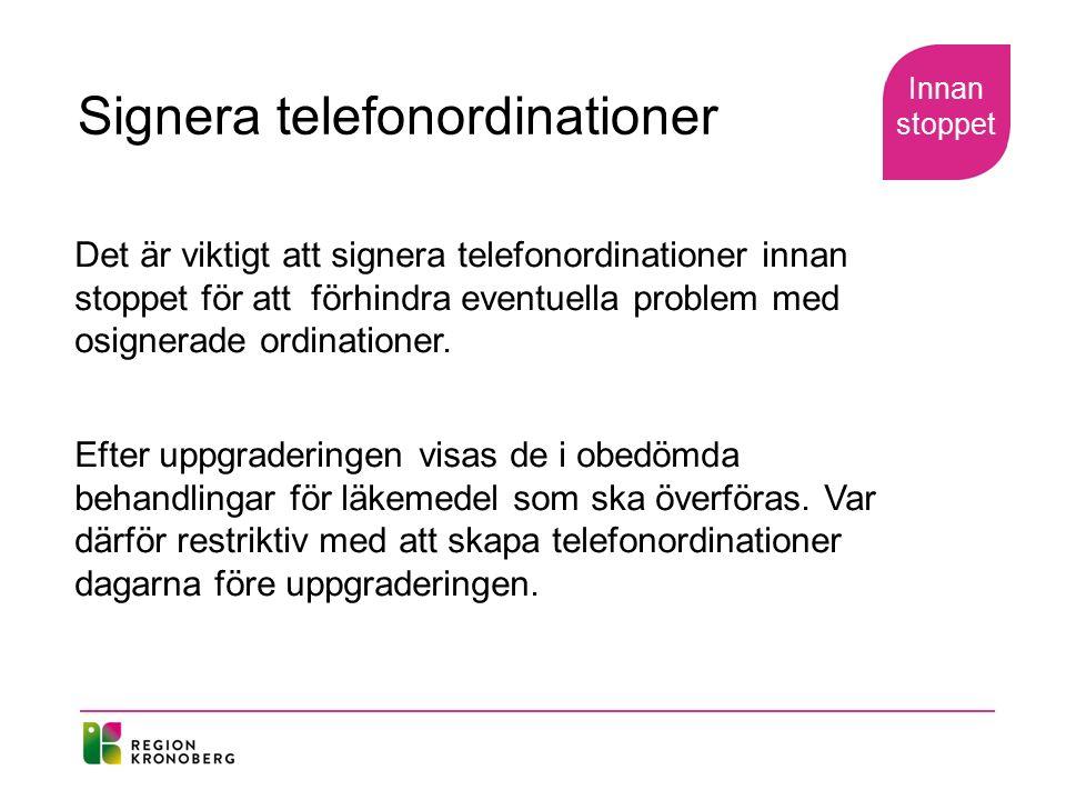 Det är viktigt att signera telefonordinationer innan stoppet för att förhindra eventuella problem med osignerade ordinationer. Efter uppgraderingen vi