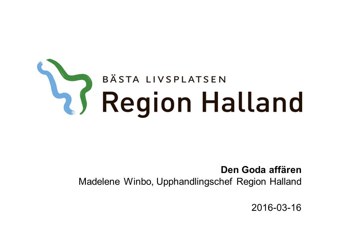 Den Goda affären Madelene Winbo, Upphandlingschef Region Halland 2016-03-16