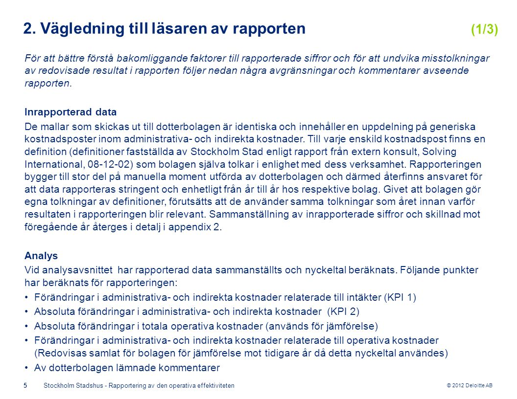 © 2012 Deloitte AB 5Stockholm Stadshus - Rapportering av den operativa effektiviteten 2.
