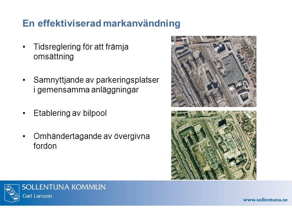Carl Larsson En effektiviserad markanvändning Tidsreglering för att främja omsättning Samnyttjande av parkeringsplatser i gemensamma anläggningar Etab