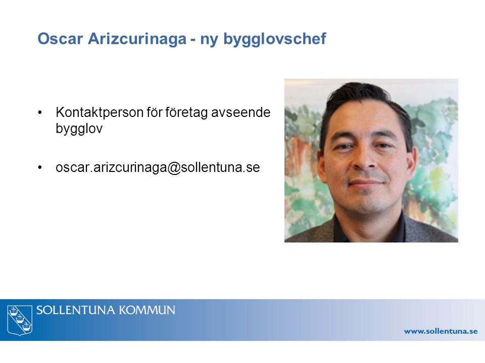 Oscar Arizcurinaga - ny bygglovschef Kontaktperson för företag avseende bygglov oscar.arizcurinaga@sollentuna.se