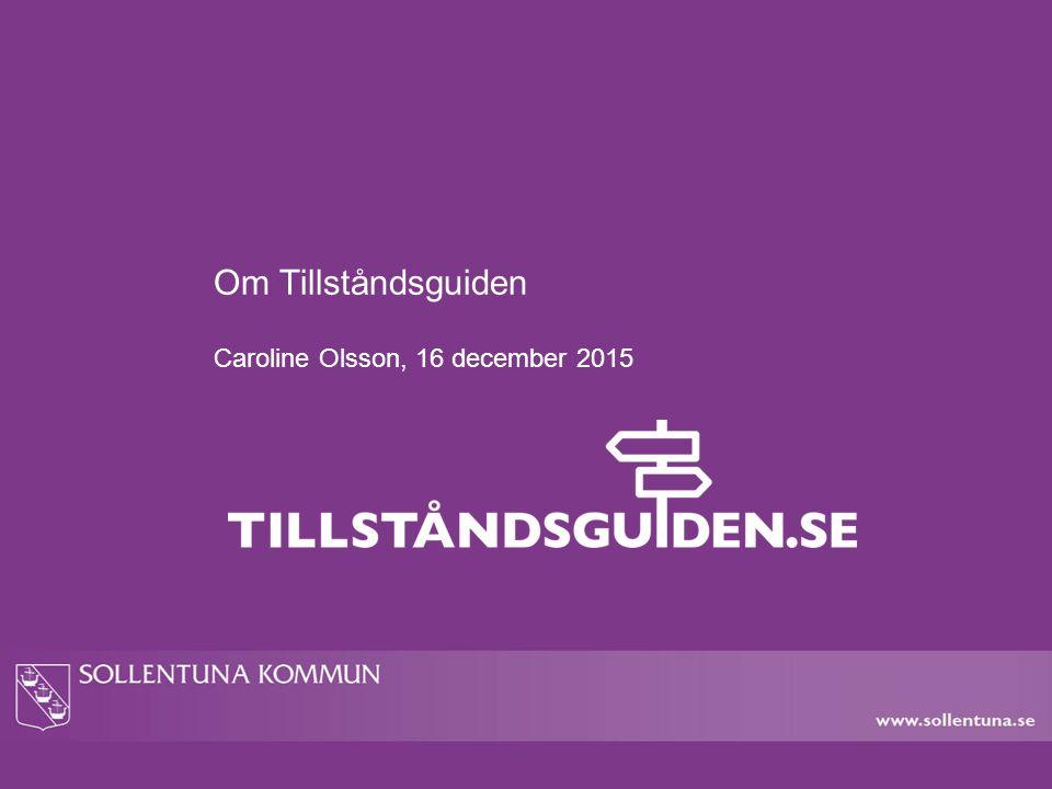 Om Tillståndsguiden Caroline Olsson, 16 december 2015
