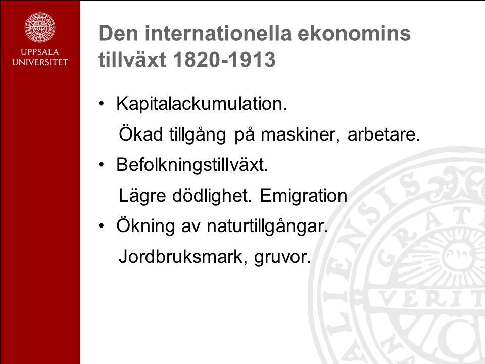 Den internationella ekonomins tillväxt 1820-1913 Ökade och spridda realinkomster.
