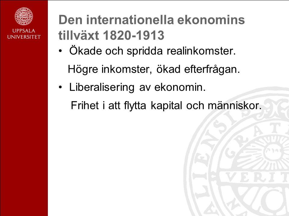 Internationella långsiktiga kapitalrörelser 1820-1913 Utlandsinvesteringar (FDI): i annat land, företag Förutsättningar: 1.