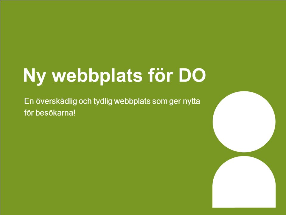 Ny webbplats för DO En överskådlig och tydlig webbplats som ger nytta för besökarna!