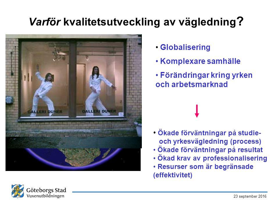23 september 2016 Varför kvalitetsutveckling av vägledning .
