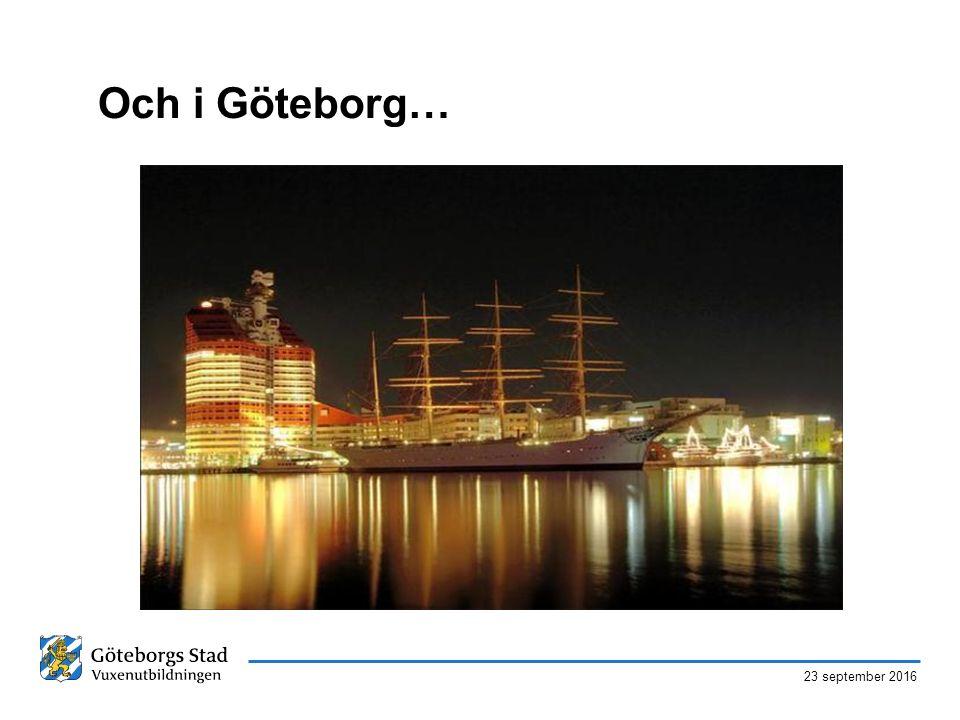 23 september 2016 Och i Göteborg…