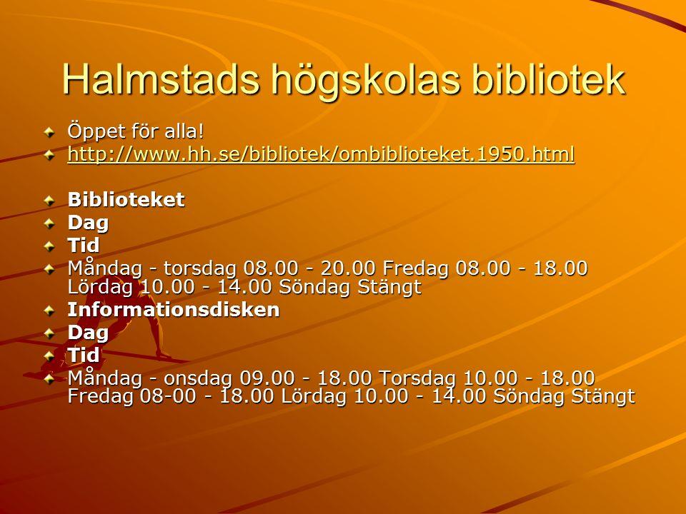 Halmstads högskolas bibliotek Öppet för alla.