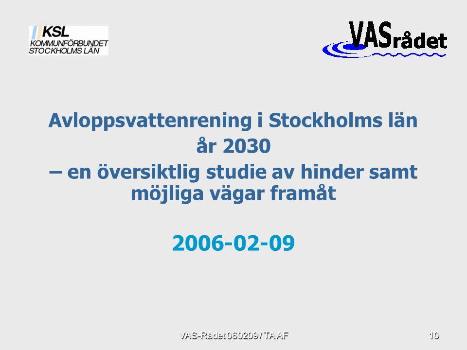 10 Avloppsvattenrening i Stockholms län år 2030 – en översiktlig studie av hinder samt möjliga vägar framåt 2006-02-09