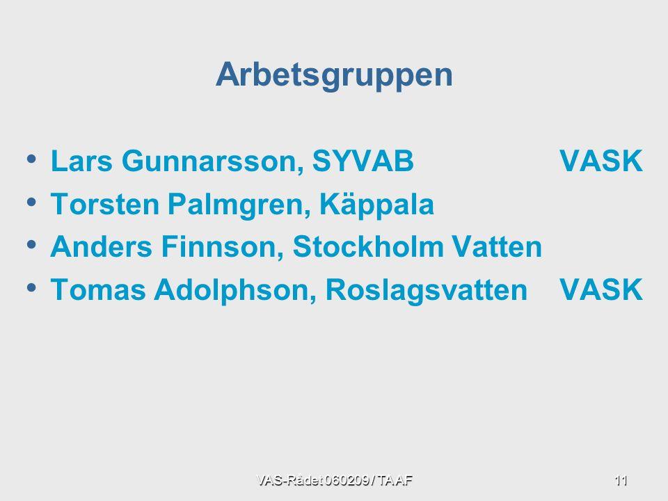 VAS-Rådet 060209 / TA AF11 Lars Gunnarsson, SYVABVASK Torsten Palmgren, Käppala Anders Finnson, Stockholm Vatten Tomas Adolphson, RoslagsvattenVASK Arbetsgruppen