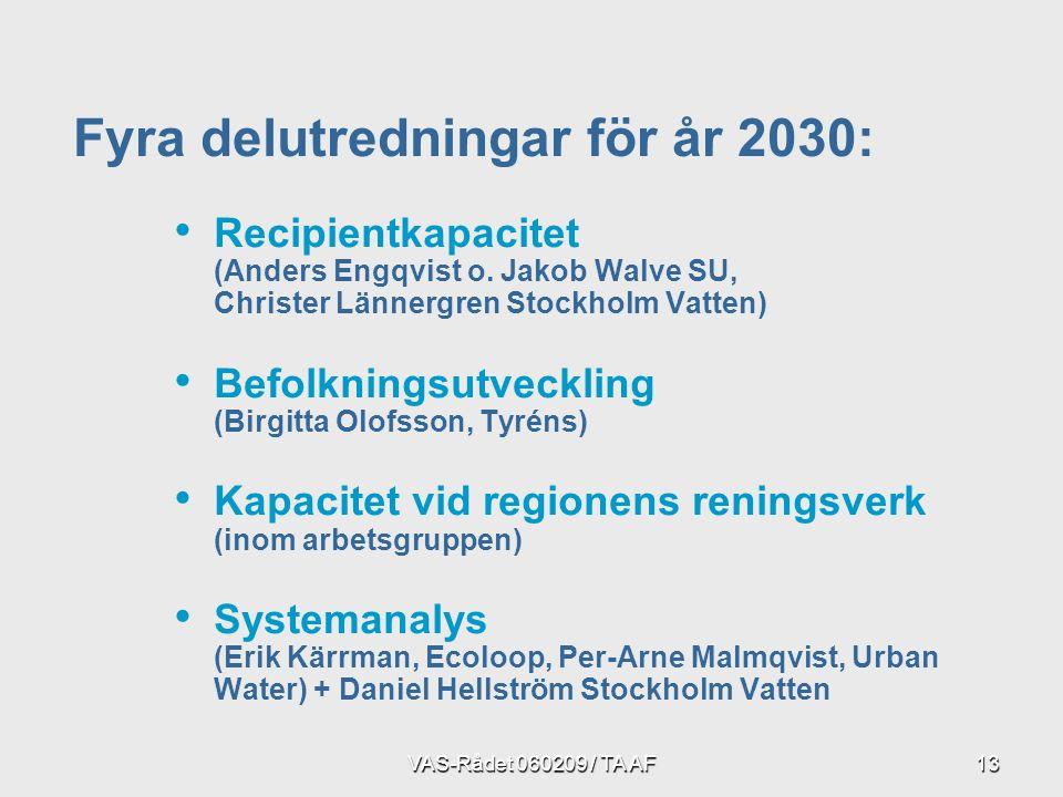 VAS-Rådet 060209 / TA AF13 Fyra delutredningar för år 2030: Recipientkapacitet (Anders Engqvist o.