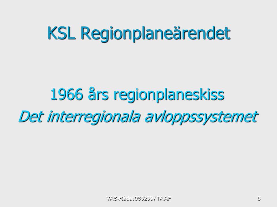8 KSL Regionplaneärendet 1966 års regionplaneskiss Det interregionala avloppssystemet