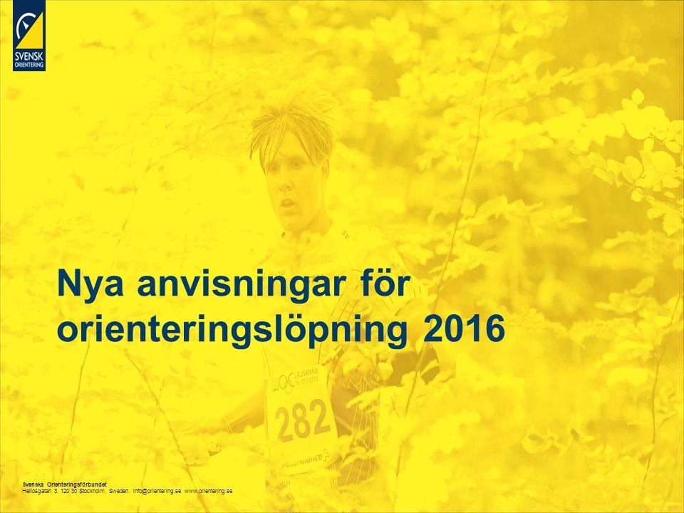 Svenska Orienteringsförbundet Heliosgatan 3. 120 30 Stockholm. Sweden. info@orientering.se www.orientering.se Nya anvisningar för orienteringslöpning