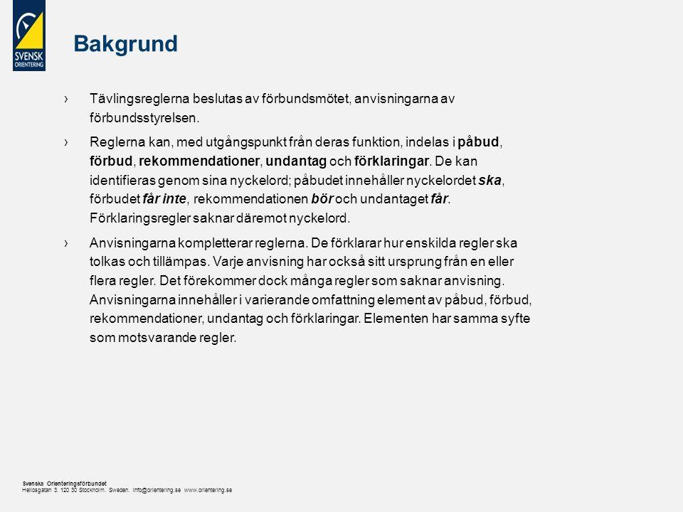 Svenska Orienteringsförbundet Heliosgatan 3. 120 30 Stockholm. Sweden. info@orientering.se www.orientering.se Bakgrund ›Tävlingsreglerna beslutas av f