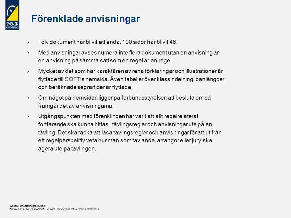 Svenska Orienteringsförbundet Heliosgatan 3. 120 30 Stockholm. Sweden. info@orientering.se www.orientering.se Förenklade anvisningar ›Tolv dokument ha