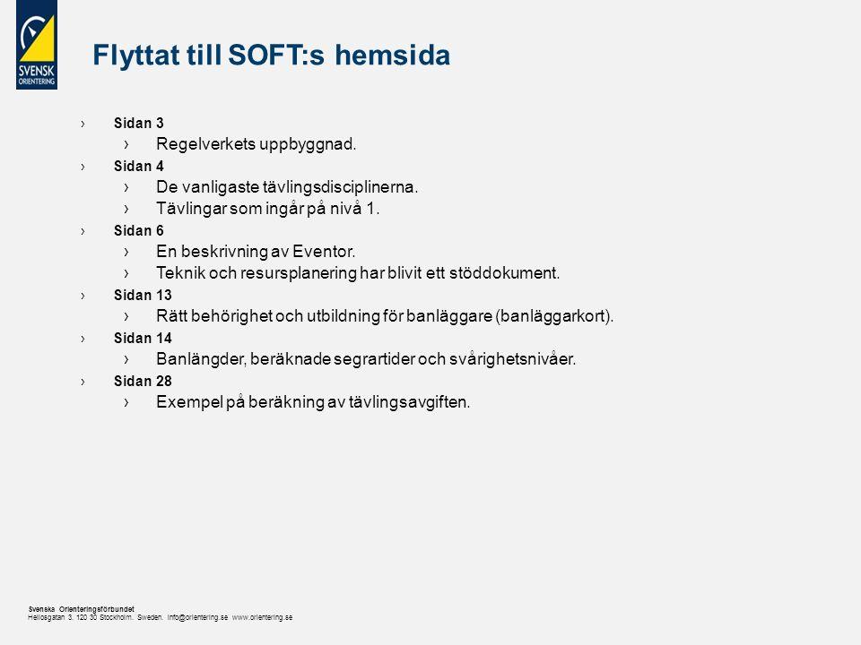 Svenska Orienteringsförbundet Heliosgatan 3. 120 30 Stockholm. Sweden. info@orientering.se www.orientering.se Flyttat till SOFT:s hemsida ›Sidan 3 ›Re