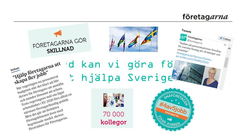 Vad kan vi göra för att hjälpa Sverige?
