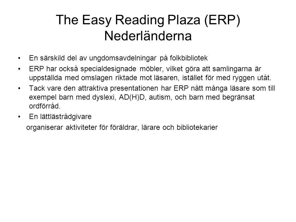 The Easy Reading Plaza (ERP) Nederländerna En särskild del av ungdomsavdelningar på folkbibliotek ERP har också specialdesignade möbler, vilket göra att samlingarna är uppställda med omslagen riktade mot läsaren, istället för med ryggen utåt.