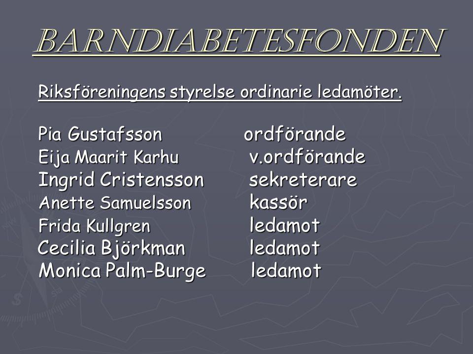 BARNDIABETESFONDEN Riksföreningens styrelse ordinarie ledamöter.