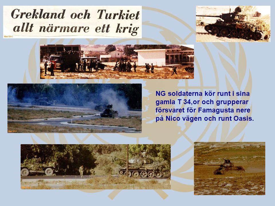 NG soldaterna kör runt i sina gamla T 34,or och grupperar försvaret för Famagusta nere på Nico vägen och runt Oasis.