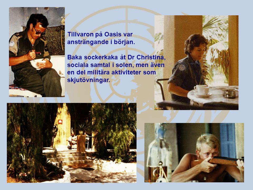 Tillvaron på Oasis var ansträngande i början. Baka sockerkaka åt Dr Christina, sociala samtal i solen, men även en del militära aktiviteter som skjutö