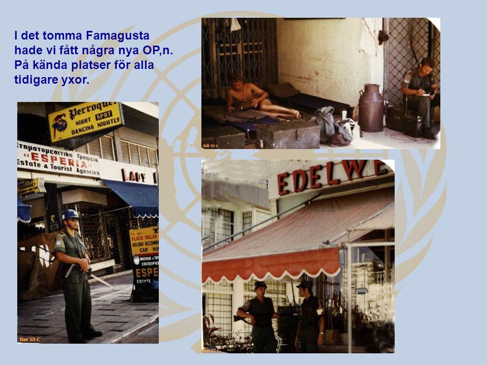I det tomma Famagusta hade vi fått några nya OP,n. På kända platser för alla tidigare yxor.