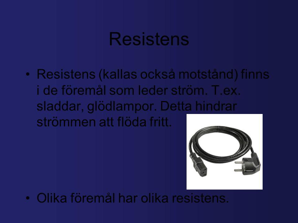 Resistens Resistens (kallas också motstånd) finns i de föremål som leder ström.