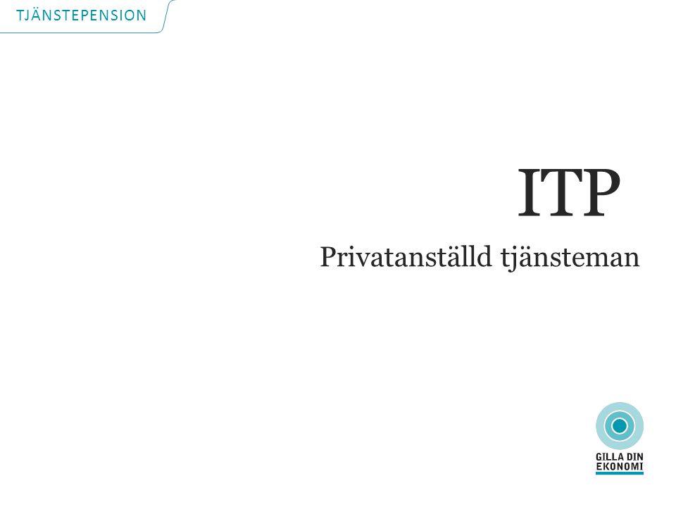 TJÄNSTEPENSION Privatanställd tjänsteman ITP
