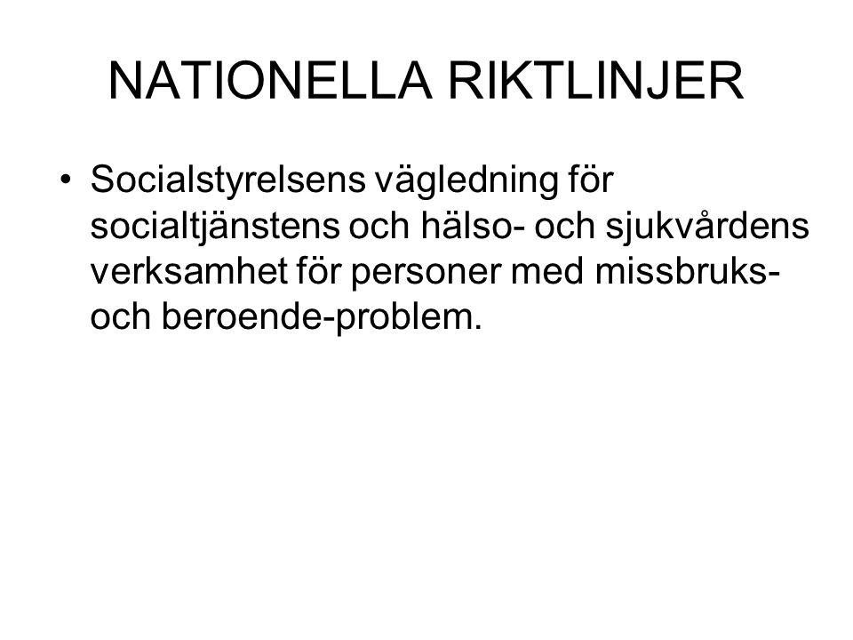 NATIONELLA RIKTLINJER Socialstyrelsens vägledning för socialtjänstens och hälso- och sjukvårdens verksamhet för personer med missbruks- och beroende-problem.
