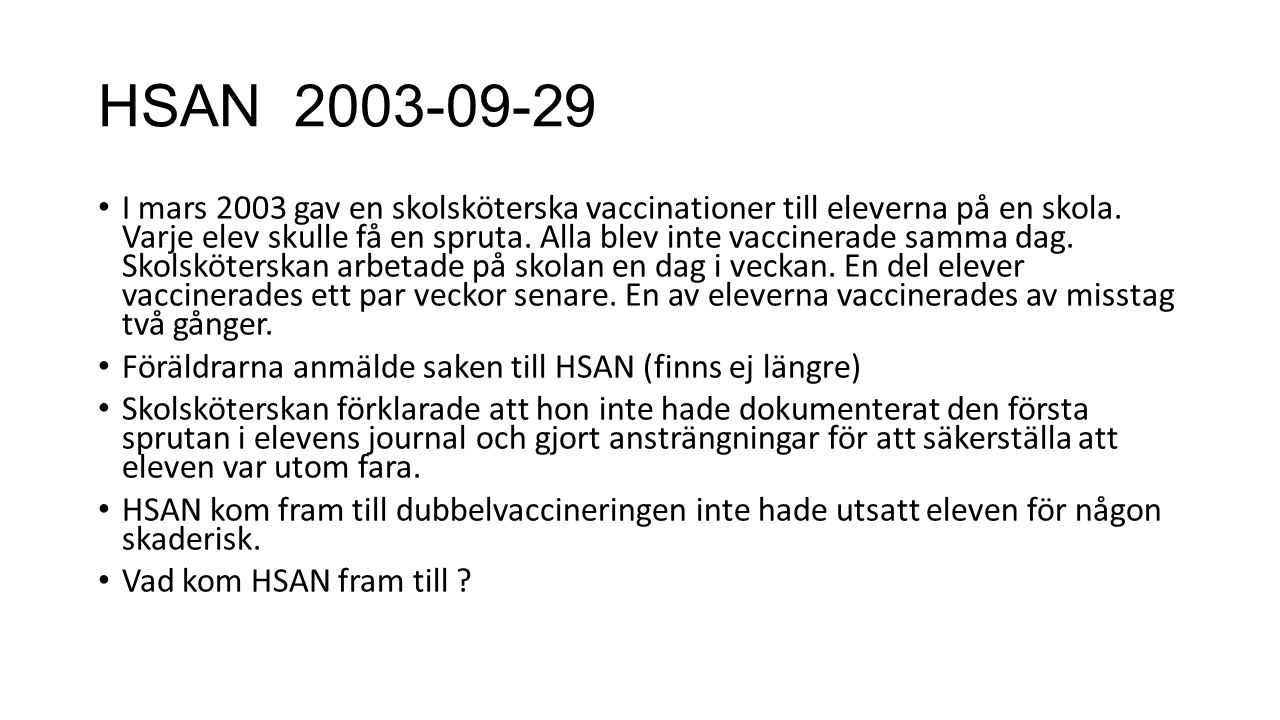 HSAN 2003-09-29 I mars 2003 gav en skolsköterska vaccinationer till eleverna på en skola.