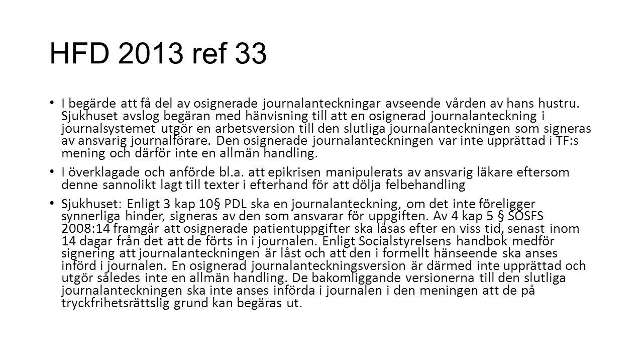 HFD 2013 ref 33 I begärde att få del av osignerade journalanteckningar avseende vården av hans hustru.