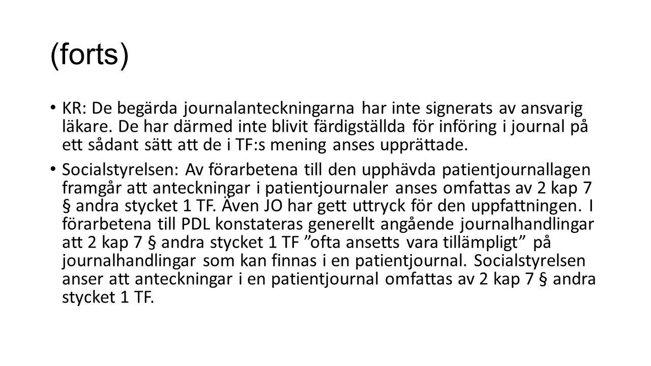(forts) KR: De begärda journalanteckningarna har inte signerats av ansvarig läkare.