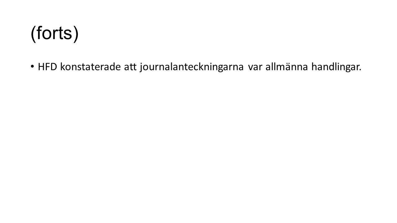 (forts) HFD konstaterade att journalanteckningarna var allmänna handlingar.