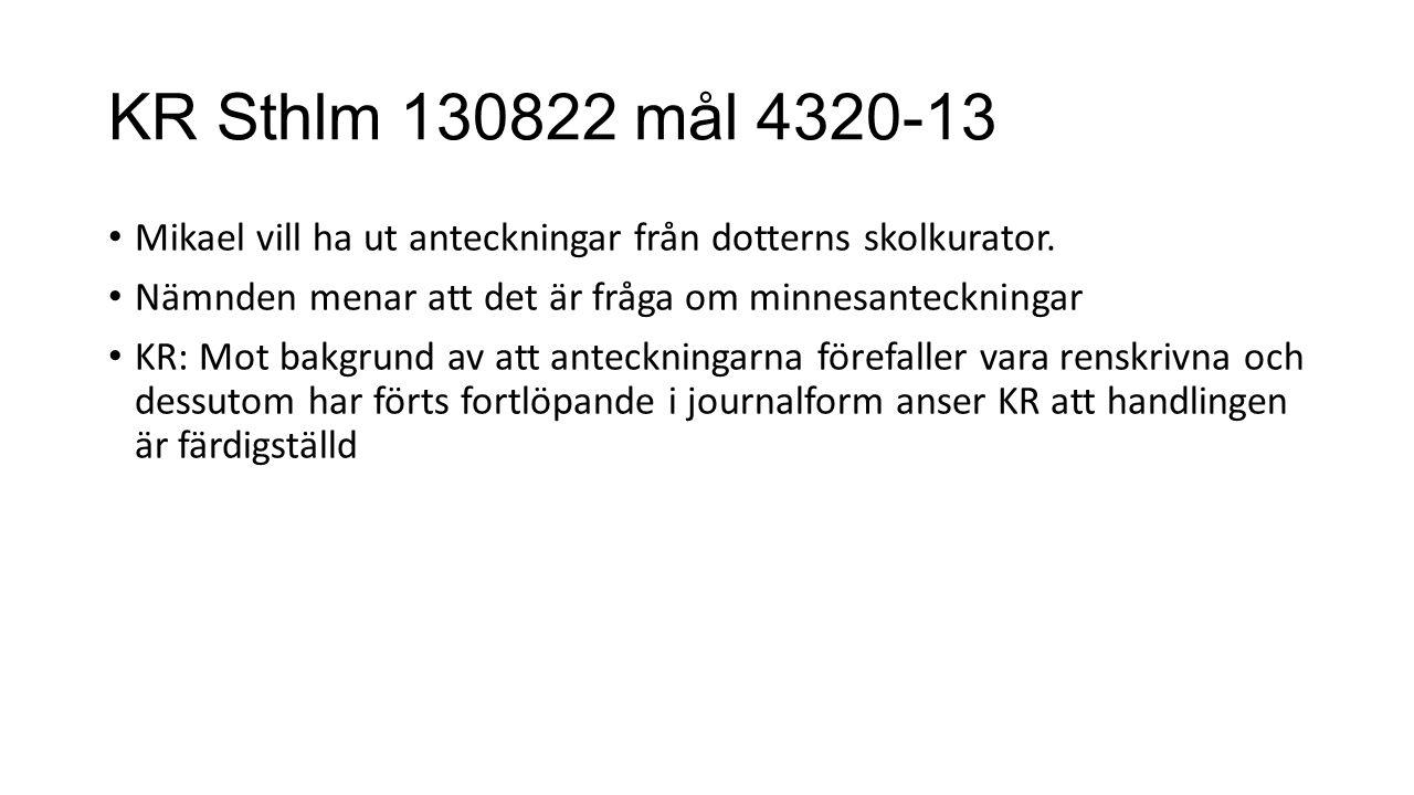 KR Sthlm 130822 mål 4320-13 Mikael vill ha ut anteckningar från dotterns skolkurator.