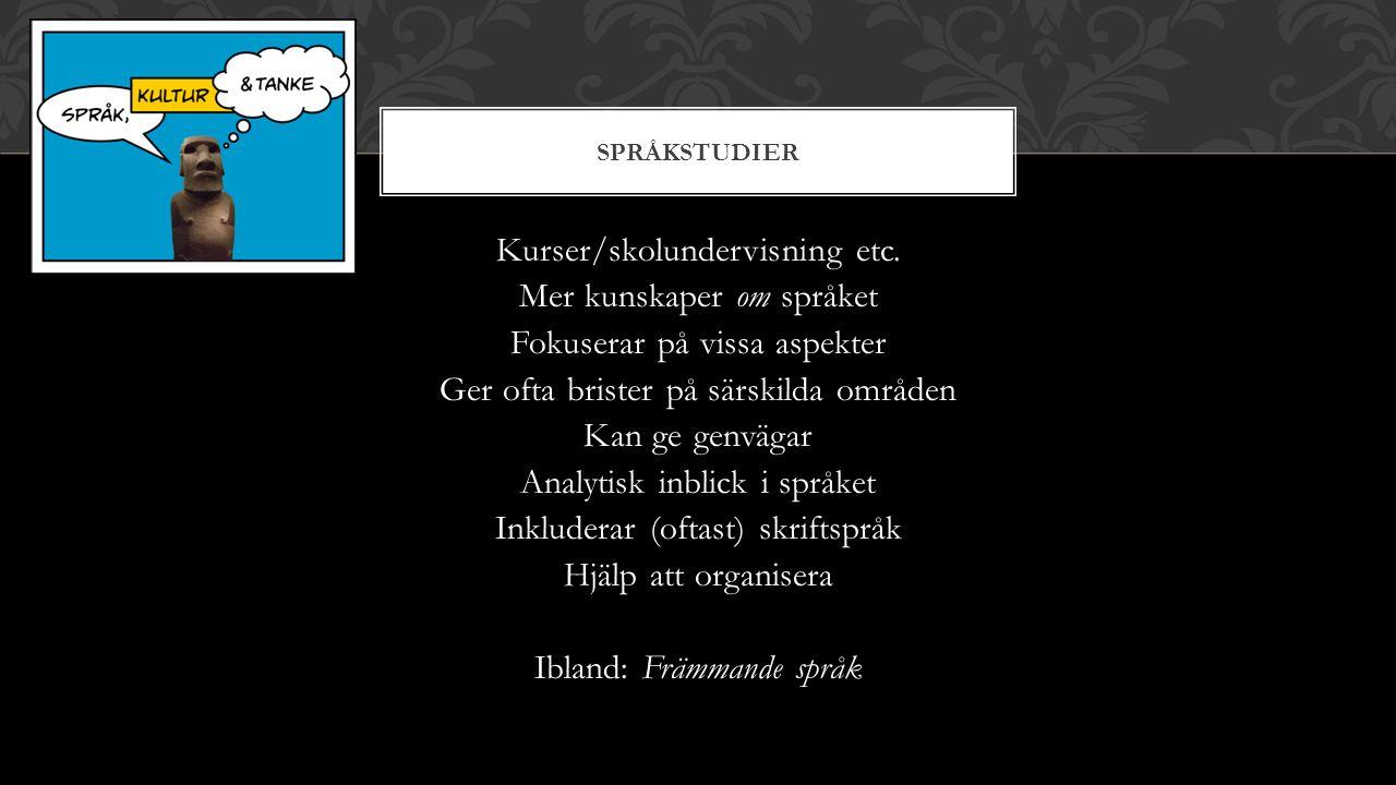 SPRÅKSTUDIER Kurser/skolundervisning etc.