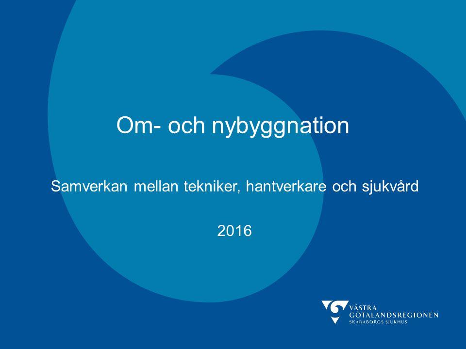 Om- och nybyggnation Samverkan mellan tekniker, hantverkare och sjukvård 2016