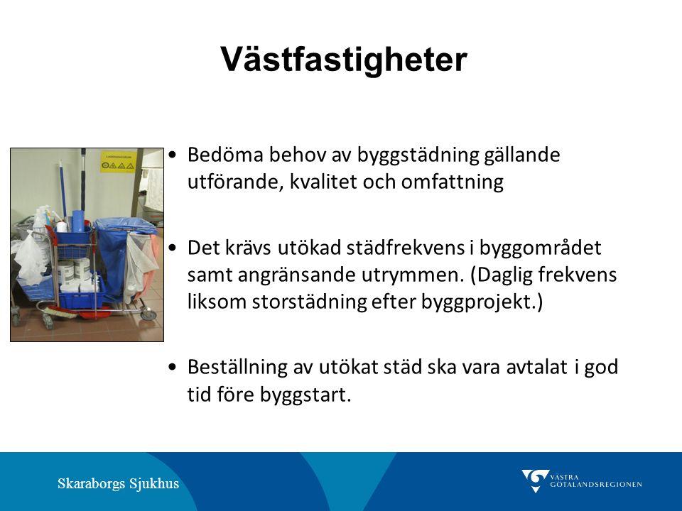 Skaraborgs Sjukhus Västfastigheter Bedöma behov av byggstädning gällande utförande, kvalitet och omfattning Det krävs utökad städfrekvens i byggområdet samt angränsande utrymmen.