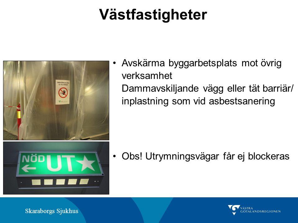 Skaraborgs Sjukhus Västfastigheter Avskärma byggarbetsplats mot övrig verksamhet Dammavskiljande vägg eller tät barriär/ inplastning som vid asbestsanering Obs.