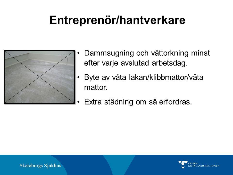 Skaraborgs Sjukhus Entreprenör/hantverkare Dammsugning och våttorkning minst efter varje avslutad arbetsdag.