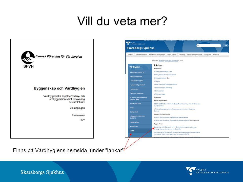 Skaraborgs Sjukhus Vill du veta mer Finns på Vårdhygiens hemsida, under länkar