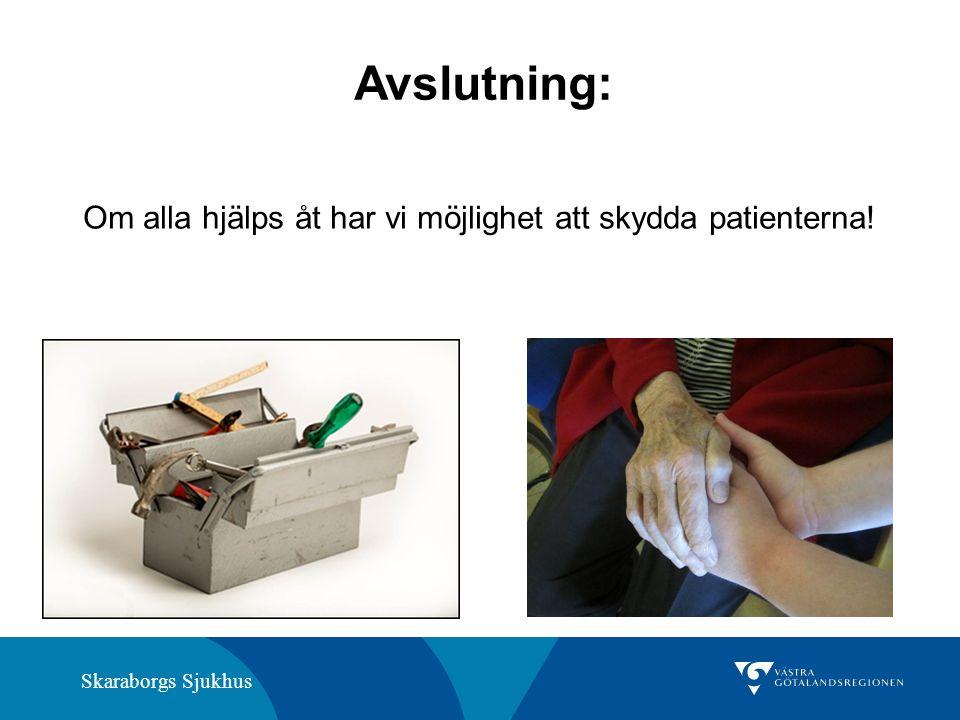 Skaraborgs Sjukhus Avslutning: Om alla hjälps åt har vi möjlighet att skydda patienterna!