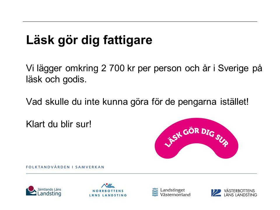 Läsk gör dig fattigare Vi lägger omkring 2 700 kr per person och år i Sverige på läsk och godis.