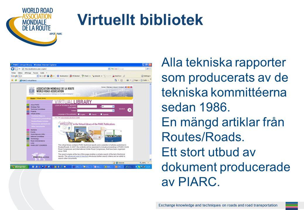 Exchange knowledge and techniques on roads and road transportation Virtuellt bibliotek Alla tekniska rapporter som producerats av de tekniska kommittéerna sedan 1986.