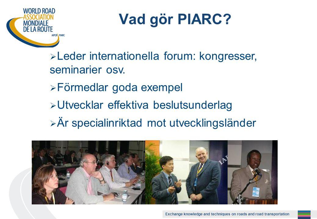 Exchange knowledge and techniques on roads and road transportation Medlemmar  Regeringar och nationella myndigheter  Regionala myndigheter  Organisationer  Enskilda personer