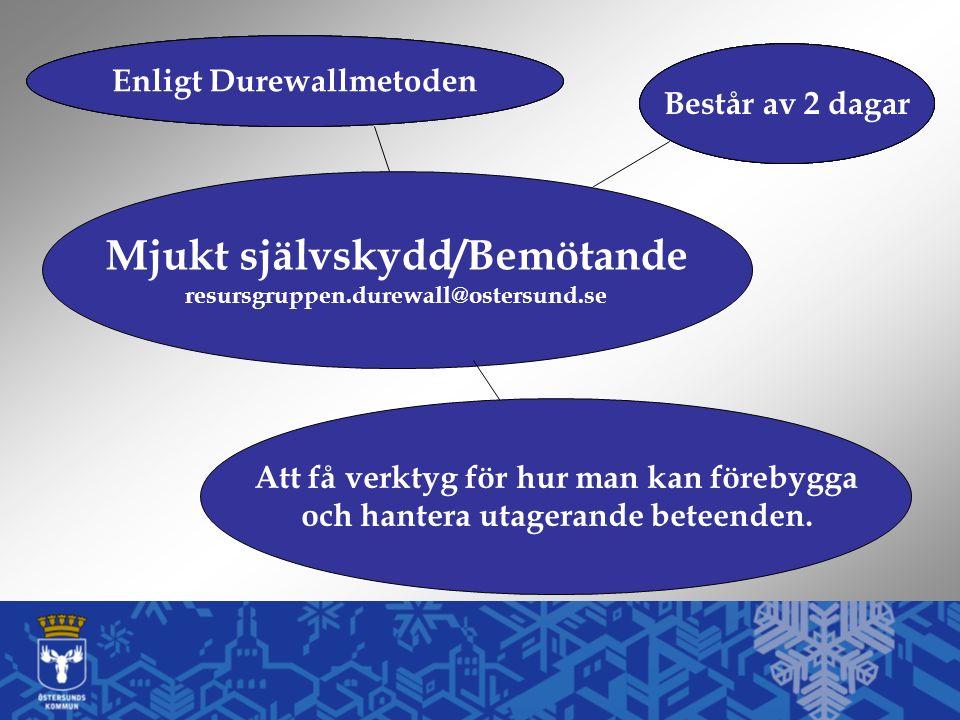 Består av 2 dagar Enligt Durewallmetoden Mjukt självskydd/Bemötande resursgruppen.durewall@ostersund.se Består av 2 dagar Enligt Durewallmetoden Bestå