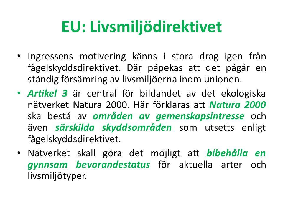 EU: Livsmiljödirektivet Ingressens motivering känns i stora drag igen från fågelskyddsdirektivet.